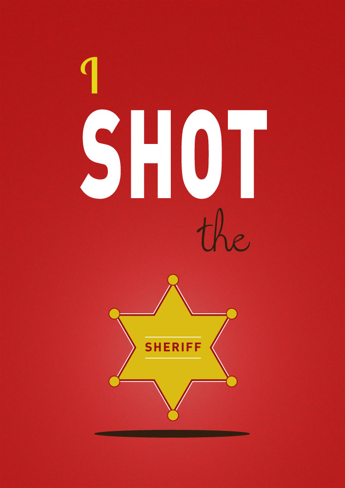 #6 Affiche par Juliette Delvienne – I Shot the Sheriff